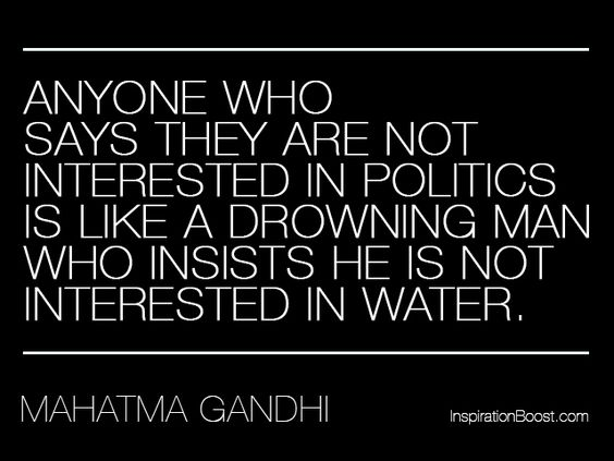 Political Quotes anyone who says they are not interested