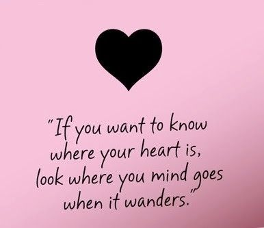 Short Love Quotes if you want to know where you heart is