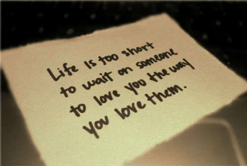 Short Love Quotes life is too short to wait on someone