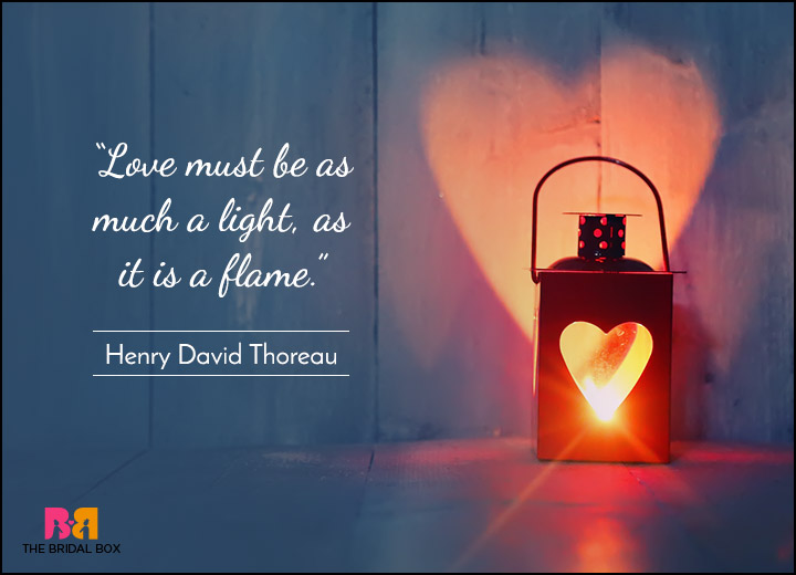 Short Love Quotes love must be as much a light as
