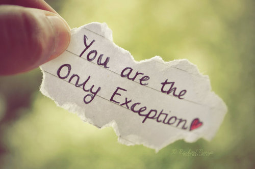 Short Love Quotes you are the only exception