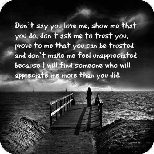 Show Me Quotes don't say you love me show me that you do