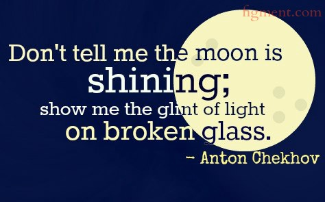 Show Me Quotes don't tell me the moon is shining