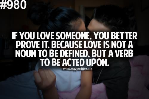Show Me Quotes if you love someone you better prove it