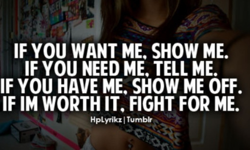 Show Me Quotes if you want me show me if you need