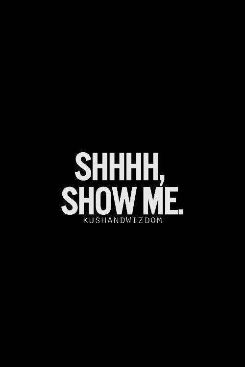 Show Me Quotes shhhh show me