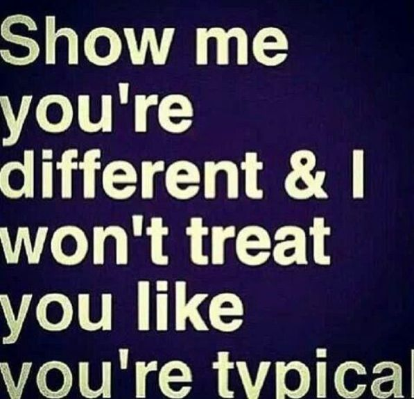 Show Me Quotes show me you're different