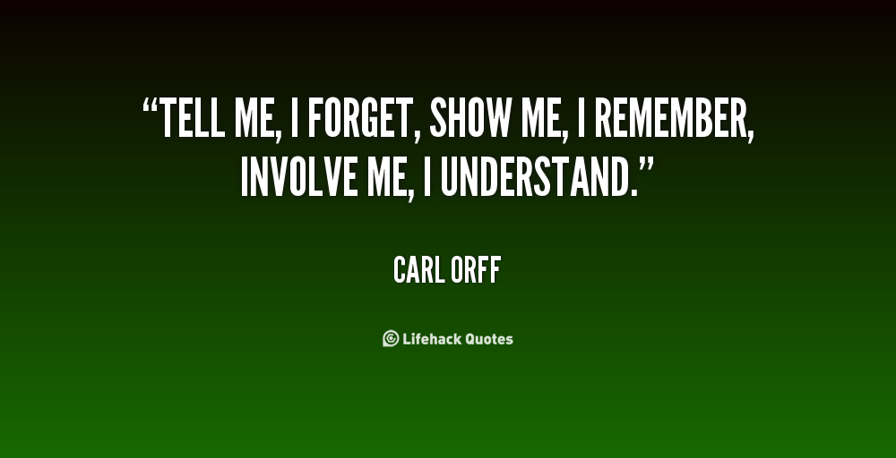 Show Me Quotes tell me i forget show me