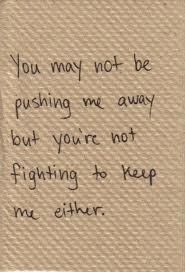 Show Me Quotes you may not be pushing me away but