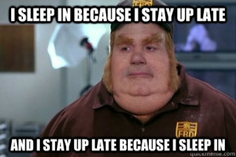 Sleeping Meme I sleep in because i stay up late and stay up late