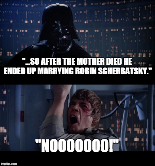 Star War Memes So after the mother died he ended