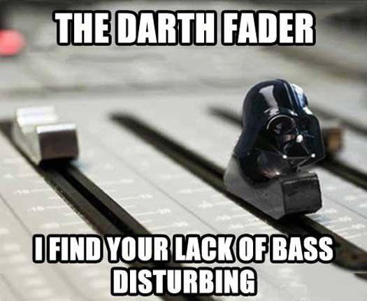 Star War Meme The darth fader i find your lack of