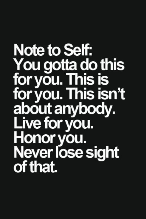 Success Quotes Note to self you gotta do this for you this is for you