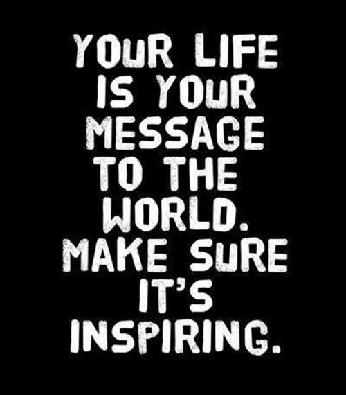 Success Quotes Your life is your message to the world make sure it's