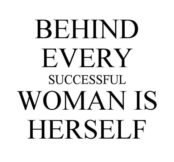 Success Quotes behind every successful woman is herself
