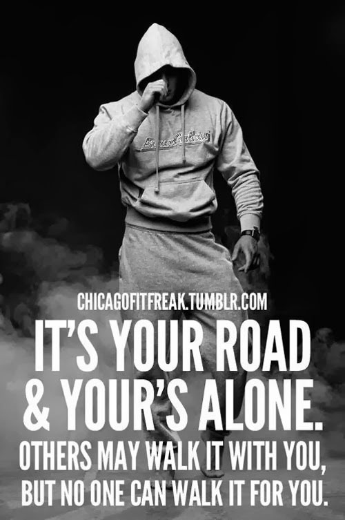 Success Quotes it's your road your's alone others may walk it with you
