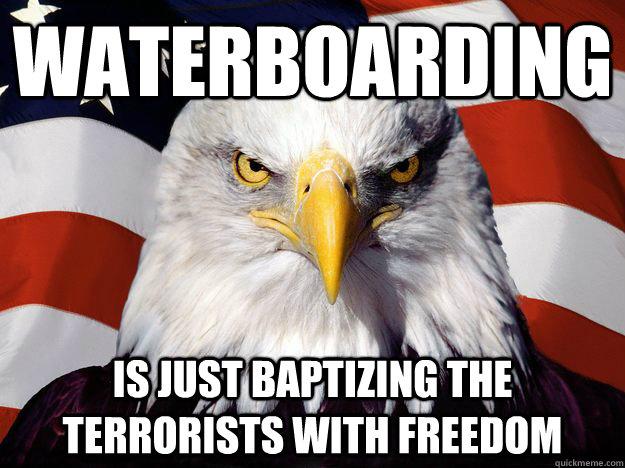 Terrorists Meme Water boarding is just baptizing the