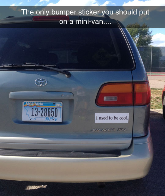 The only bumper sticker you should put on a mini van Memes