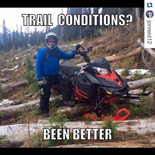 Trail condition been better Sled Meme