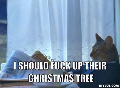 Tree Memes I should fuck up their Christmas tree