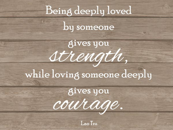 True Love Quotes being deeply loved by someone
