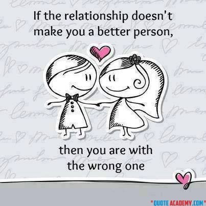 True Love Quotes if the relationship doesn't make you