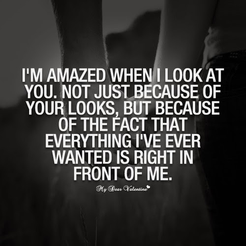 True Love Quotes I'm amazed when i look at you not just