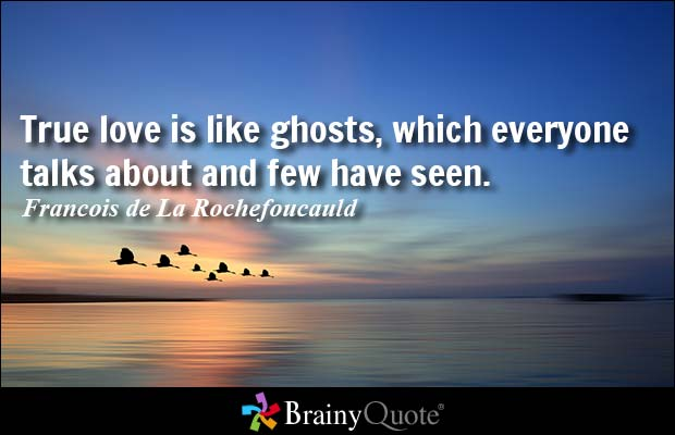 True Love Quotes their love is like ghost which everyone talk