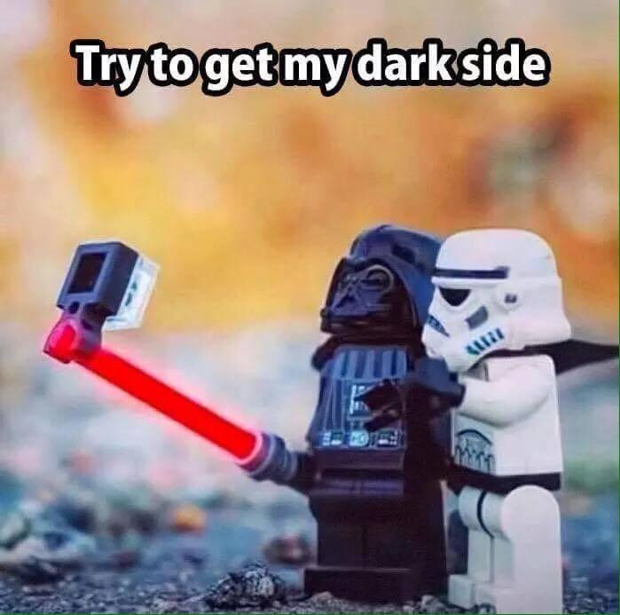 Try to get my dark side Star War Memes