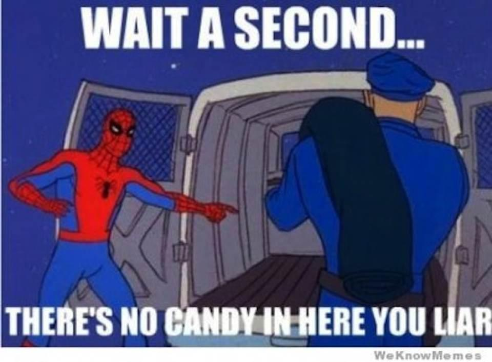 Wait second there's no candy in here you Van Memes