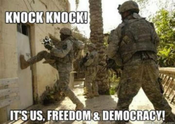 War Meme Knock it's us freedom democracy