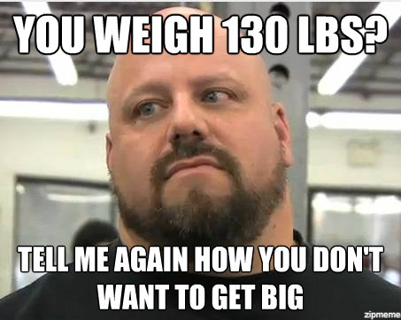Weightlifting Memes You weigh 130 lbs tell me