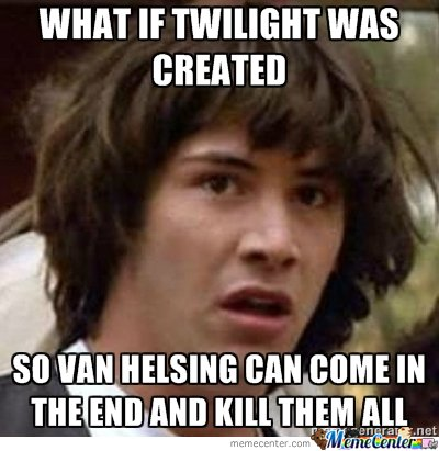 What if twilight was created Van Memes