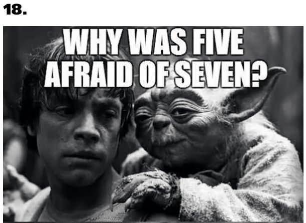 Why was five afraid of seven Star War Meme