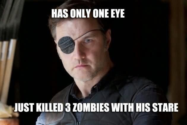 Zombie Meme Has only one eye just killed 3