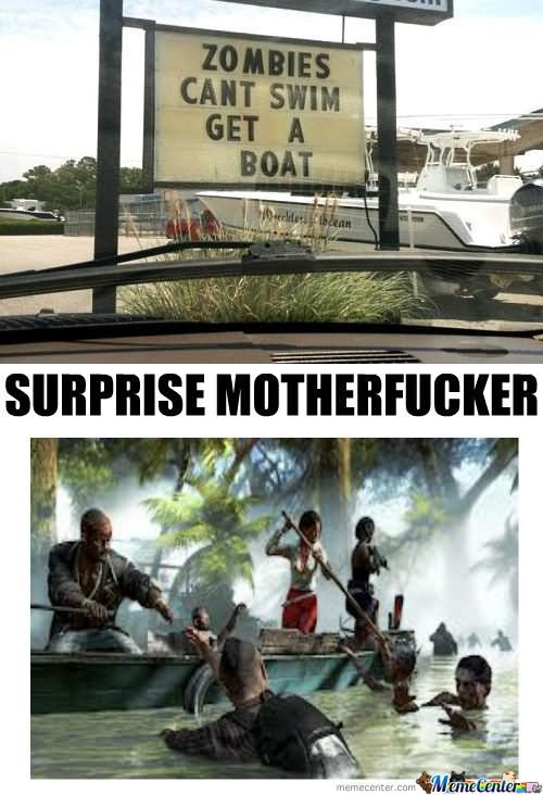 Zombies cant swim get a boat Zombie Meme
