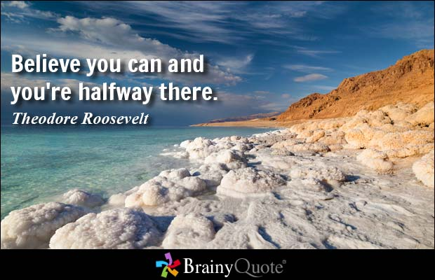 believe quotes believe you can and you're halfway there