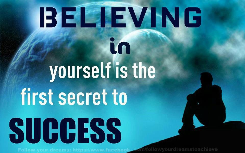 believe quotes believing in yourself is the first secret in success