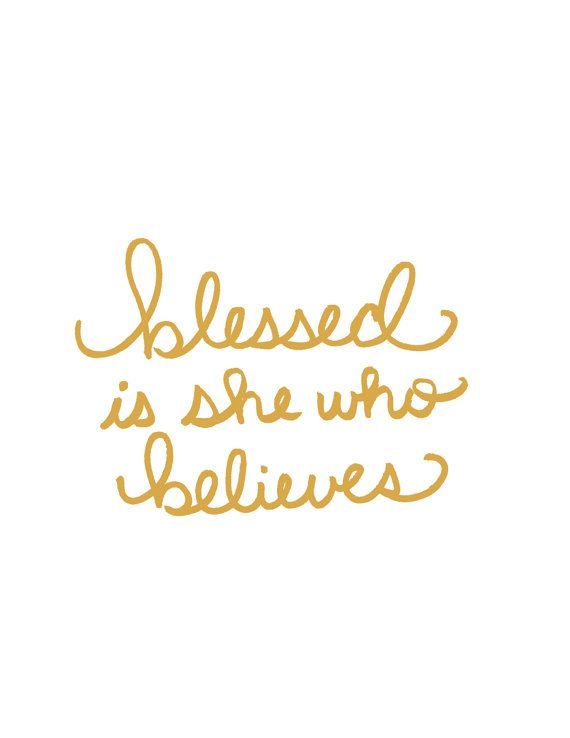 believe quotes blessed is she who believe