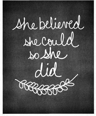 believe quotes she believed she could so she