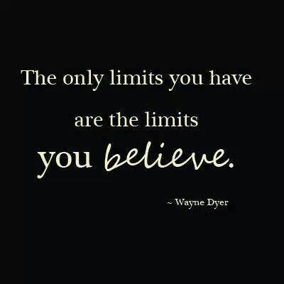 believe quotes the only limits you have are the