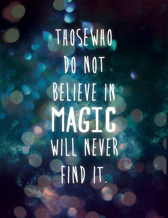 believe quotes those who do not believe in magic