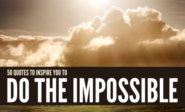 impossible quotes do the impossible