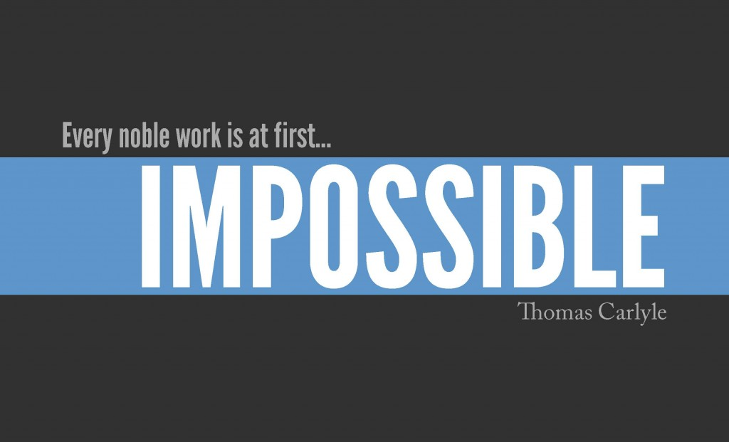 impossible quotes every noble work is at first
