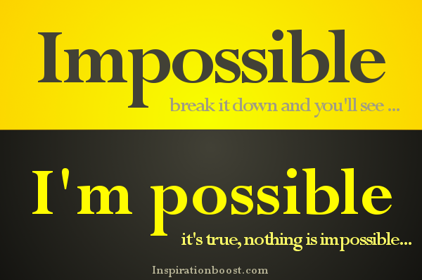 impossible quotes impossible break it down and you'll see