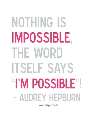 impossible quotes nothing is impossible the word itself says I'm possible