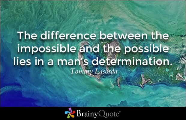 impossible quotes the difference between the impossible and the possible