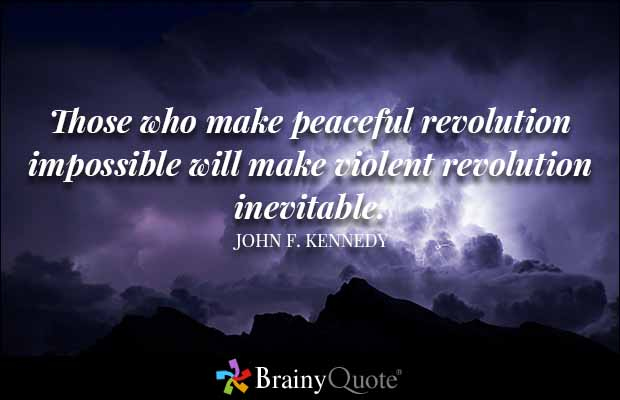 impossible quotes those who make peaceful revolution impossible will make
