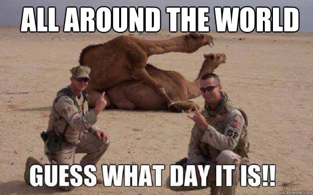 All around the world guess what day it is Hump Day Meme