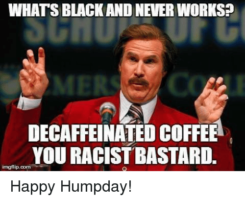 Hump Day Work Meme Whats black and never works decaffeinated 39 amusing hump day work memes images & pictures picsmine